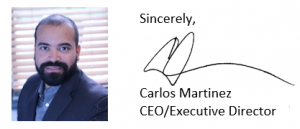 Sincierely Carlos Martinez CEO/Executive Director