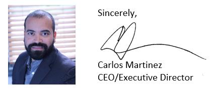 Sincierely Carlos Martinez CEO/Executive Director
