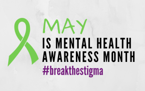 MAY IS MENTAL HEALTH AWARENESS MONTH 1